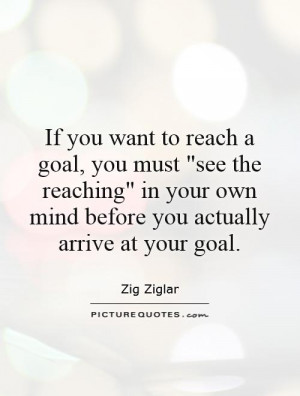 If you want to reach a goal, you must