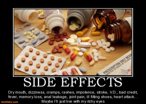 Dry mouth, dizziness, cramps, rashes, impotence, stroke, V.D., bad ...