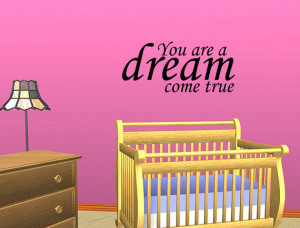 You Are A Dream Come True Vinyl Decal Wall Lettering Words Baby Quote ...