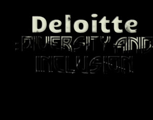 Quotes Picture: deloitte : diversity and inclusion