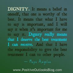 Quotes About Honor and Dignity   Dignity   Positive Outlooks Blog More