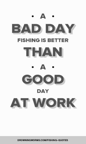 Bad Day – Fishing Quote