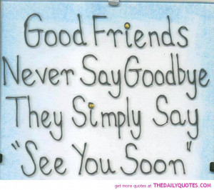 ... friends-never-say-goodbye-quote-picture-sayings-pics-friendship-quotes