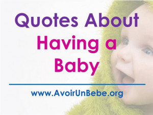 Having A Baby Quotes Quotes about having a baby
