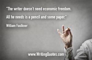 ... Faulkner Quotes – Economic Freedom – Faulkner Quotes On Writing