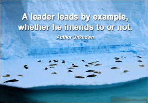 leader-leads-by-example-whether-he-intends-to-or-not-leadership-quote ...