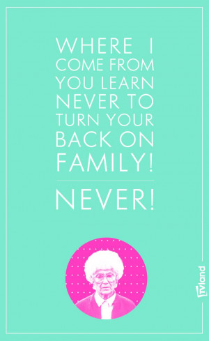 The Golden Girls' Sophia Petrillo quote about family.