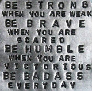 Be Strong When You Are Weak Quote For Cancer Fighters