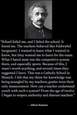 Albert Eintein Quotes - School Failed Me