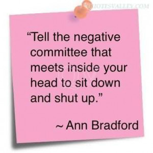 ... Negative Committee That Meets Inside Your Head To Sit Down And Shut Up
