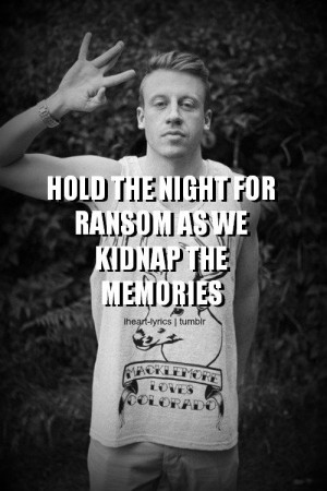 ... Macklemore & Ryan Lewis One of the best lines in the song is a tribute