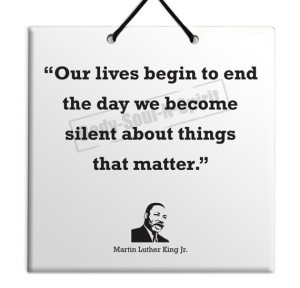 Martin Luther King Jr. - The day we become silent - Quote Ceramic ...