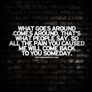 ... this what goes around comes around quote graphic from instagramphics