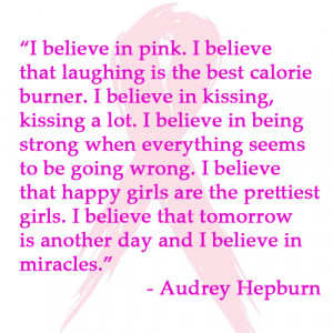 "... we hear ""pink"" this great quote from Audrey Hepburn comes to mind"