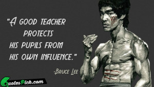 Good Teacher Protects by bruce-lee Picture Quotes