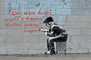 Home » Banksy Art » One Original Thought Worth a Thousand Quotings