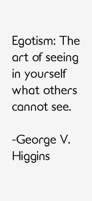 George V. Higgins Quotes & Sayings