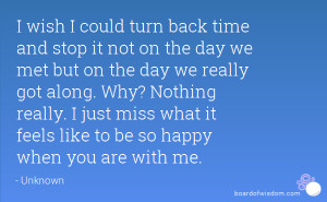 wish I could turn back time and stop it not on the day we met but on ...