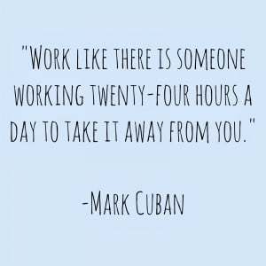 Quotes by Mark Cuban; Work hard quotes from Mark Cuban