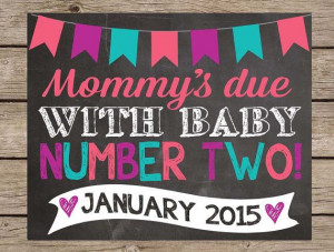Announcement Chalkboard Sign - Mommy's Due With Baby Number Two 2 ...