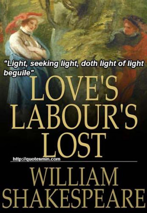 William Shakespeare - Love's Labour's Lost Literary Quote: