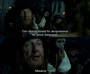 ... quotes in the movie! One of the many reasons Barbossa is the best