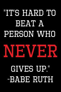 This inspirational quote was said by baseball player Babe Ruth. It's ...