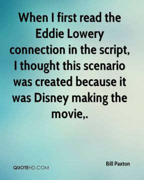 When I first read the Eddie Lowery connection in the script, I thought ...