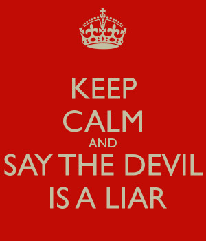 keep-calm-and-say-the-devil-is-a-liar