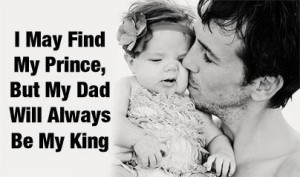 may find my prince, But my dad will always be my king