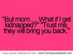 When Your mom Trusted You – Funny Quotes