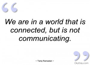 we are in a world that is connected tariq ramadan