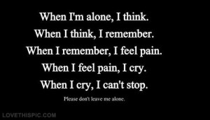 Please dont leave me alone quotes quote sad quotes girl quotes quotes ...