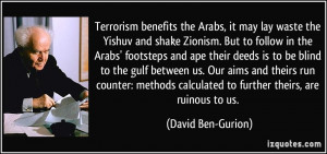 benefits the Arabs, it may lay waste the Yishuv and shake Zionism ...