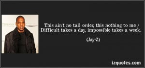 quote-this-ain-t-no-tall-order-this-nothing-to-me-difficult-takes-a ...