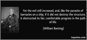 Yet the evil still increased, and, like the parasite of barnacles on a ...
