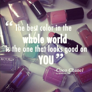 The best color in the world is the one that looks good on you ...
