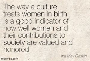 Quotes of Ina May Gaskin About profession, money, health, birth ...