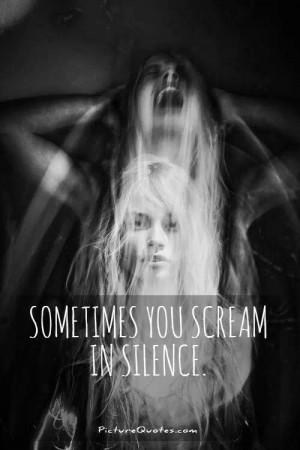 Sad Quotes Silence Quotes Suffering Quotes Scream Quotes