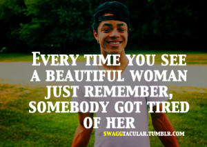 swaggtacular:swaggtacular:Every time you see a beautiful women