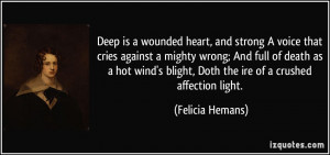 Deep is a wounded heart, and strong A voice that cries against a ...