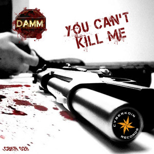 DaMM - You Can't Kill Me - EP