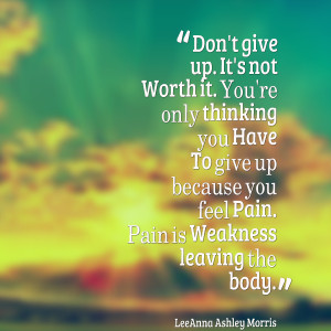 Quotes Picture: don't give up it's not worth it you're only thinking ...