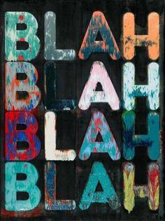 Blahhh More