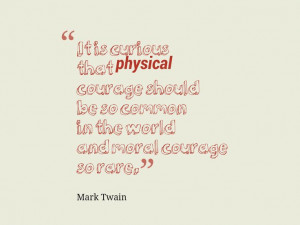 Quote about moral courage being rare