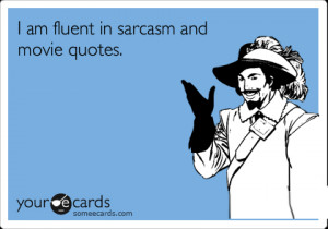 Sarcastic Quotes About Men | Funny Confession Ecard: I am fluent in ...
