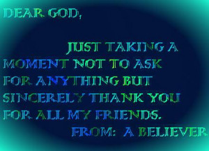 Dear God, just taking a moment not ask for anything but sincerely ...