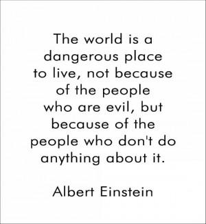 Dangerous Love Quotes The world is a dangerous place
