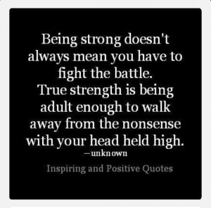 hate quotes that tell you you're the bigger and better person. We're ...