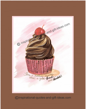 ... your friends; the best collection of chocolate sayings and gift ideas